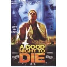 A GOOD NIGHT TO DIE