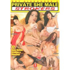 PRIVATE SHE MALE STROKERS