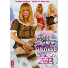 THERE'S SOMETHING ABOUT DENISE